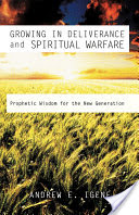 Growing in Deliverance and Spiritual Warfare