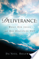 Deliverance: What Did Jesus and His Disciples Do?