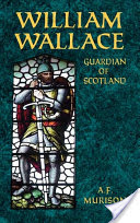 William Wallace, Guardian of Scotland