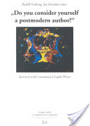 """""""Do You Consider Yourself a Postmodern Author?"""", Interviews with Contemporary English Writers"""