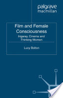 Film and Female Consciousness, Irigaray, Cinema and Thinking Women