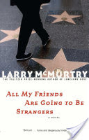 All My Friends Are Going to Be Strangers, A Novel