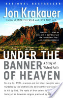 Under the Banner of Heaven, A Story of Violent Faith