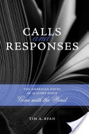 Calls and Responses, The American Novel of Slavery Since Gone with the Wind