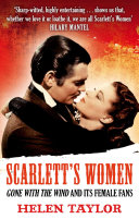 Scarlett's Women, 'Gone With the Wind' and its Female Fans