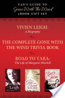 Fan's Guide to Gone With The Wind eBook Bundle, Collected Biographies of Margaret Mitchell, Vivien Leigh, and Gone With the Wind Trivia