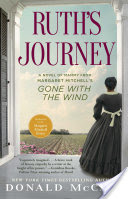 Ruth's Journey, The Authorized Novel of Mammy from Margaret Mitchell's Gone with the Wind