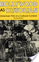 Hollywood as Historian, American Film in a Cultural Context