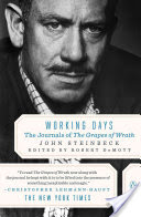 Working Days, The Journals of The Grapes of Wrath, 1938-1941