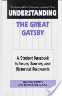 Understanding The Great Gatsby, A Student Casebook to Issues, Sources, and Historical Documents