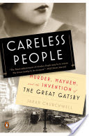 Careless People, Murder, Mayhem, and the Invention of The Great Gatsby