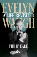 Evelyn Waugh, A Life Revisited