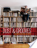 Dust & Grooves, Adventures in Record Collecting