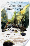 When the River Sleeps,