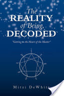 The Reality of Being, Decoded, Getting to the Heart of the Matter