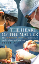 The Heart of the Matter, How Papworth Hospital transformed modern heart and lung care