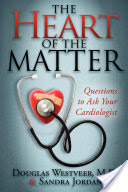 The Heart of the Matter, Questions to Ask Your Cardiologist
