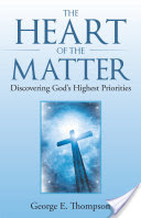 The Heart of the Matter, Discovering God'S Highest Priorities