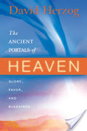 The Ancient Portals of Heaven, Glory, Favor, and Blessing