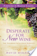 Desperate for New Wine, The Doorway into your Harvest