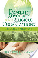 Disability Advocacy Among Religious Organizations, Histories and Reflections