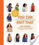 You Can Knit That, Foolproof Instructions for Fabulous Sweaters