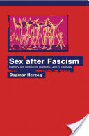 Sex after Fascism, Memory and Morality in Twentieth-Century Germany