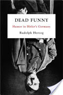 Dead Funny, Humor in Hitler's Germany