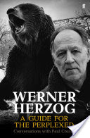 Werner Herzog – A Guide for the Perplexed, Conversations with Paul Cronin