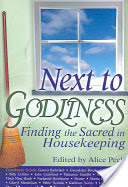 Next to Godliness, Finding the Sacred in Housekeeping
