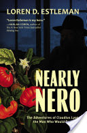 Nearly Nero, The Adventures of Claudius Lyon, the Man Who Would Be Wolfe