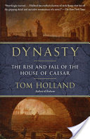 Dynasty, The Rise and Fall of the House of Caesar