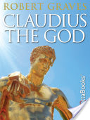 Claudius the God, And His Wife Messalina