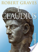 I, Claudius, From the Autobiography of Tiberius Claudius