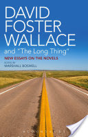"""David Foster Wallace and """"The Long Thing"""", New Essays on the Novels"""