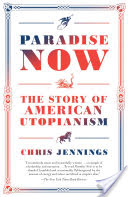 Paradise Now, The Story of American Utopianism