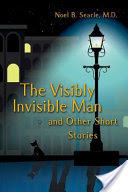 The Visibly Invisible Man and Other Short Stories