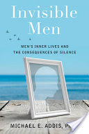 Invisible Men, Men's Inner Lives and the Consequences of Silence