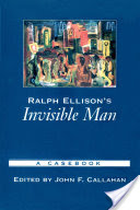 Ralph Ellison's Invisible Man, A Casebook