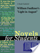 """A Study Guide for William Faulkner's """"Light in August"""""""