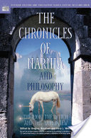 The Chronicles of Narnia and Philosophy, The Lion, the Witch, and the Worldview