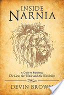 Inside Narnia, A Guide to Exploring The Lion, the Witch and the Wardrobe