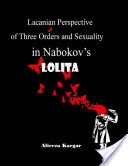 Lacanian Perspective of Three Orders and Sexuality In Nabokov's Lolita
