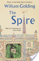 The Spire, With an introduction by John Mullan