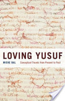 Loving Yusuf, Conceptual Travels from Present to Past