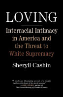 Loving, Interracial Intimacy in America and the Threat to White Supremacy