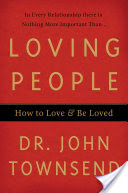 Loving People, How to Love and Be Loved