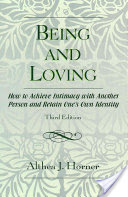 Being and Loving, How to Achieve Intimacy with Another Person and Retain One's Own Identity