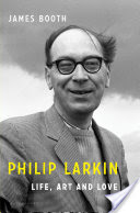 Philip Larkin, Life, Art and Love