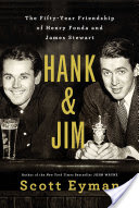 Hank and Jim, The Fifty-Year Friendship of Henry Fonda and James Stewart
